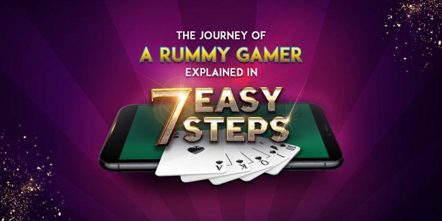 The Journey of a Rummy Gamer Explained in 7 Easy Steps